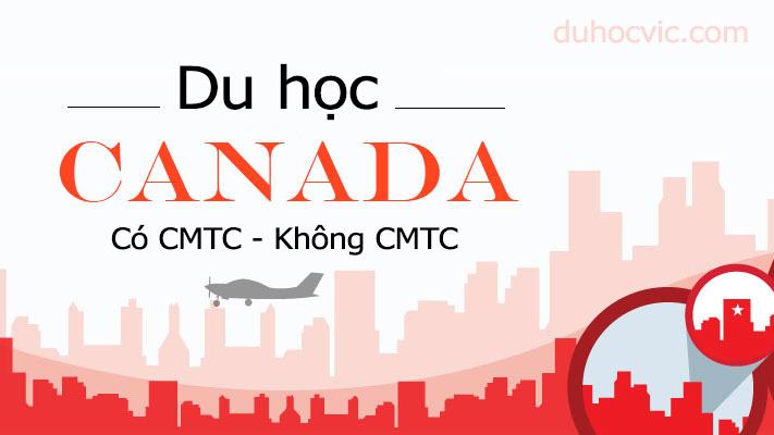 Hồ sơ du học Canada có CMTC và K CMTC